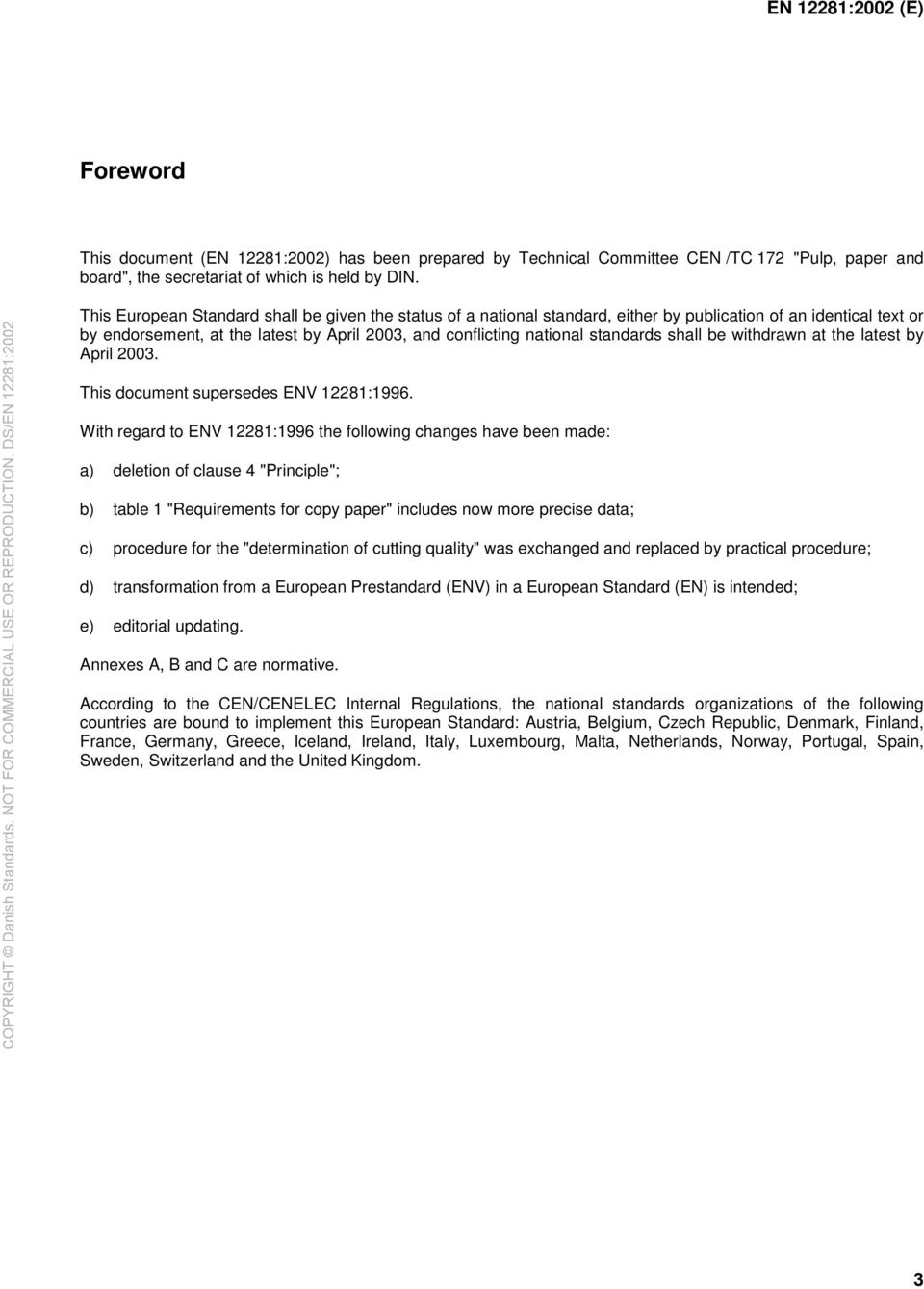 shall be withdrawn at the latest by April 2003. This document supersedes ENV 12281:1996.
