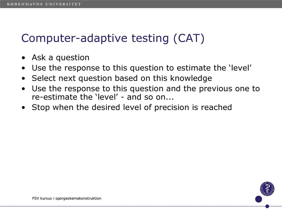 response to this question and the previous one to re-estimate the level - and so