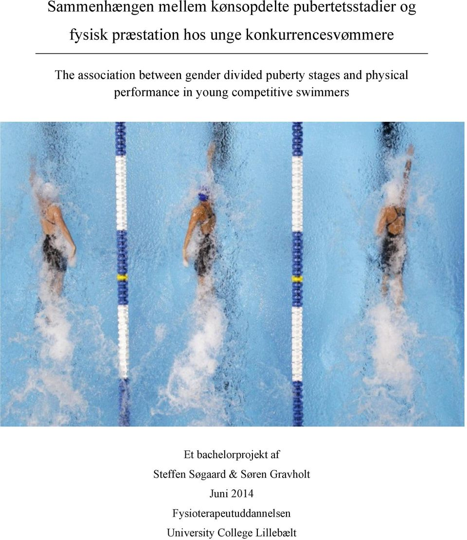 physical performance in young competitive swimmers Et bachelorprojekt af Steffen