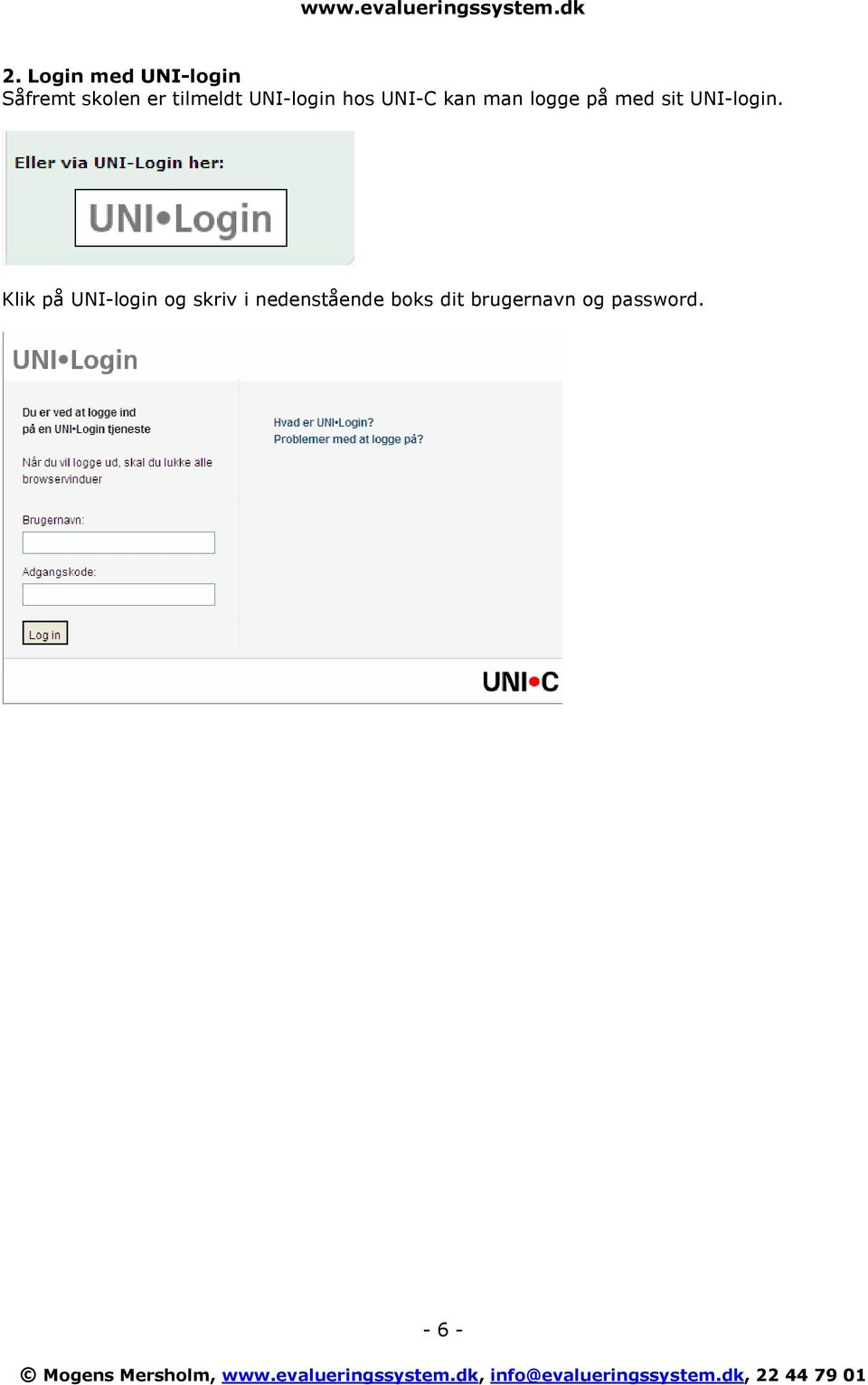 med sit UNI-login.