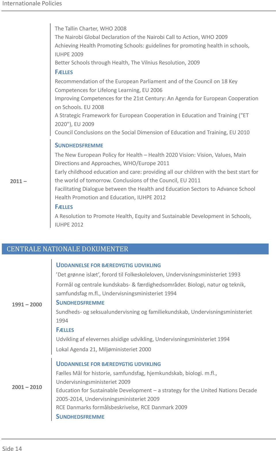 the 21st Century: An Agenda for European Cooperation on Schools.