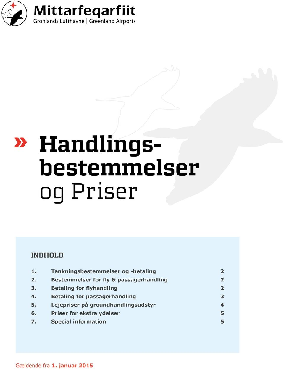 Bestemmelser for fly & passagerhandling 2 3. Betaling for flyhandling 2 4.