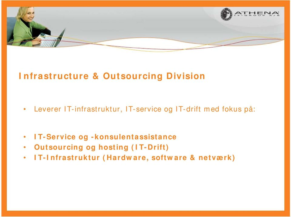 IT-Service og -konsulentassistance Outsourcing og