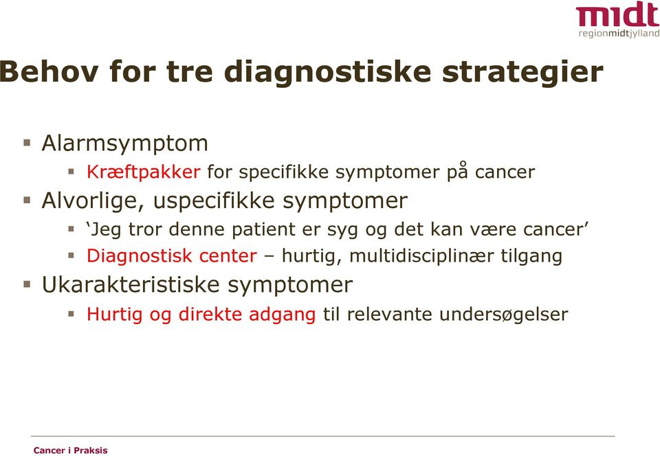 syg og det kan være cancer Diagnostisk center hurtig, multidisciplinær tilgang