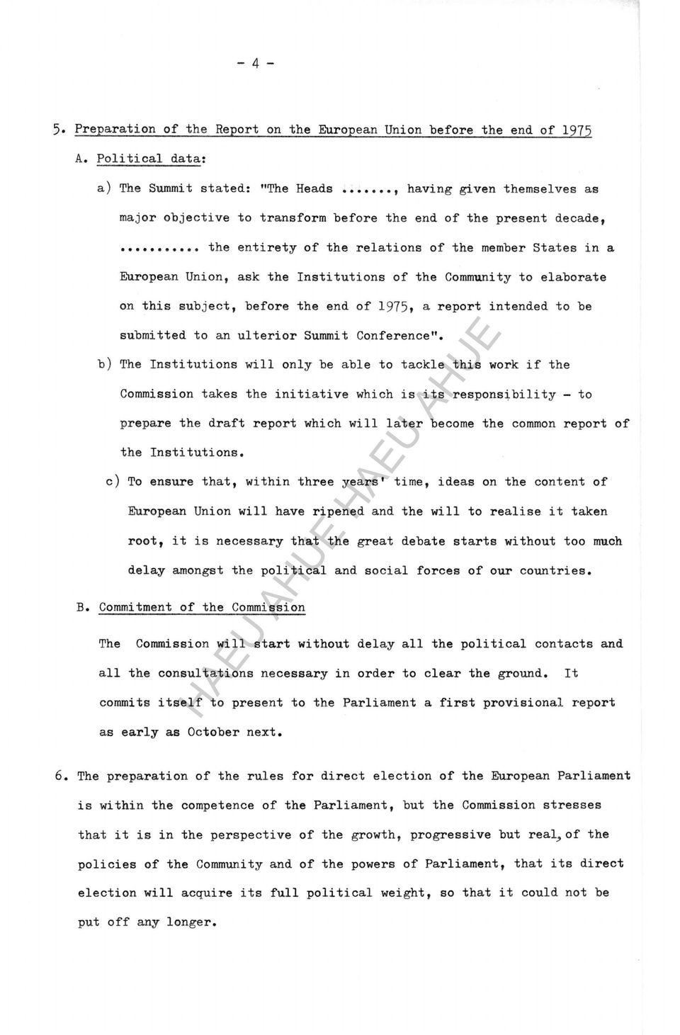 "Union, ask the Institutions of the Community to elaborate on this subject, before the end of 1975, a report intended to be submitted to an ulterior Summit Conference""."