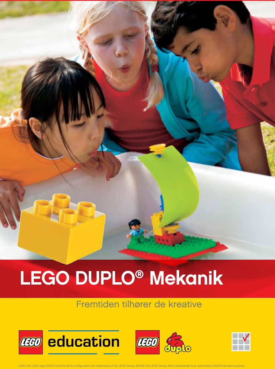 are trademarks of the LEGO Group. 2008 The LEGO Group.