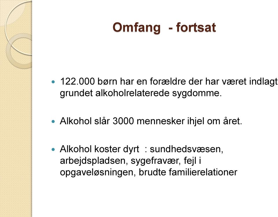 alkoholrelaterede sygdomme.