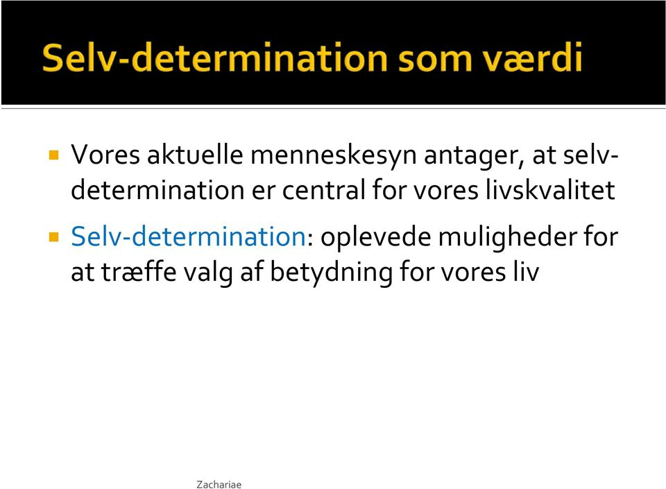 livskvalitet Selv determination: oplevede