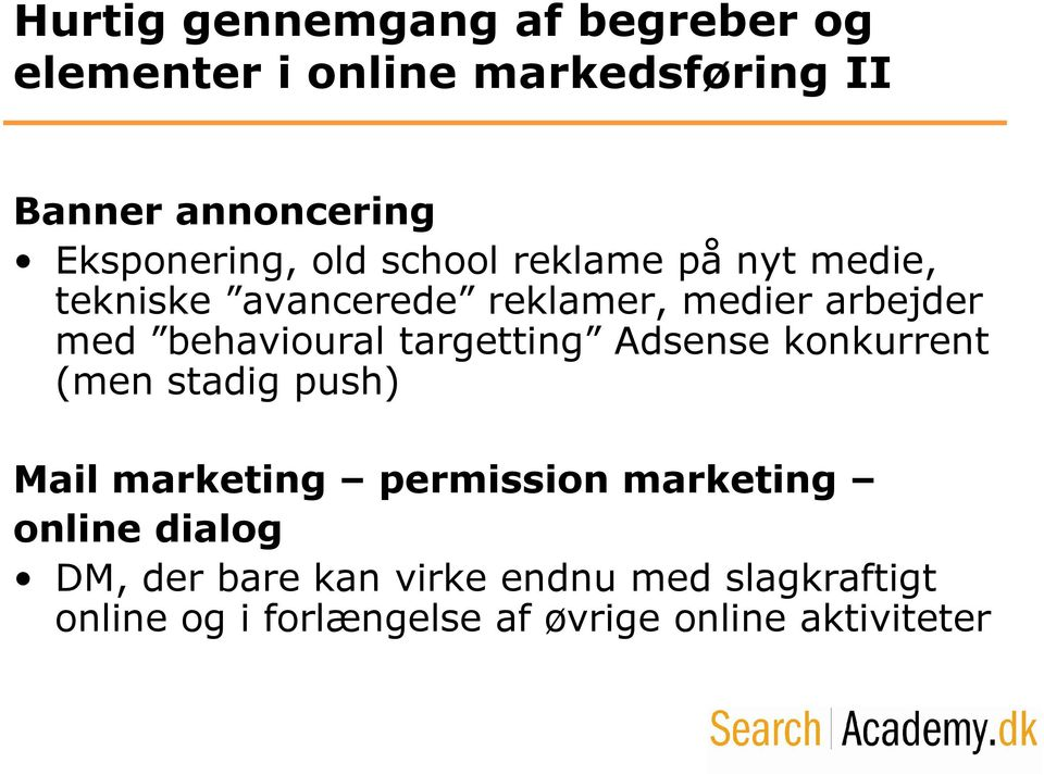 behavioural targetting Adsense konkurrent (men stadig push) Mail marketing permission marketing