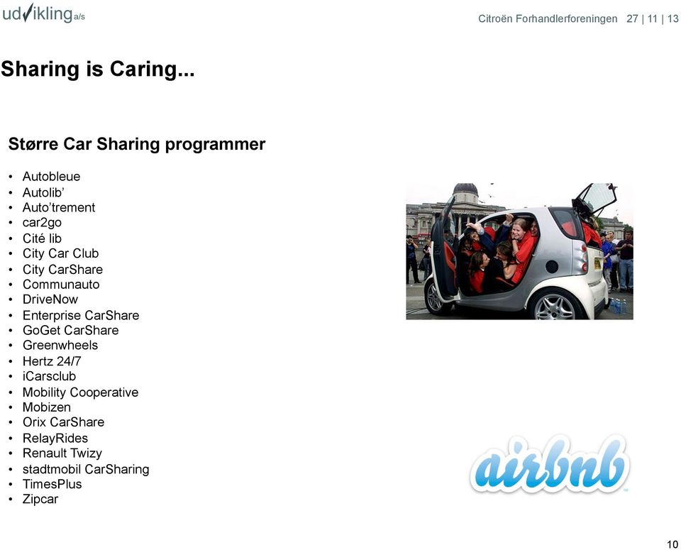City Car Club City CarShare Communauto DriveNow Enterprise CarShare GoGet