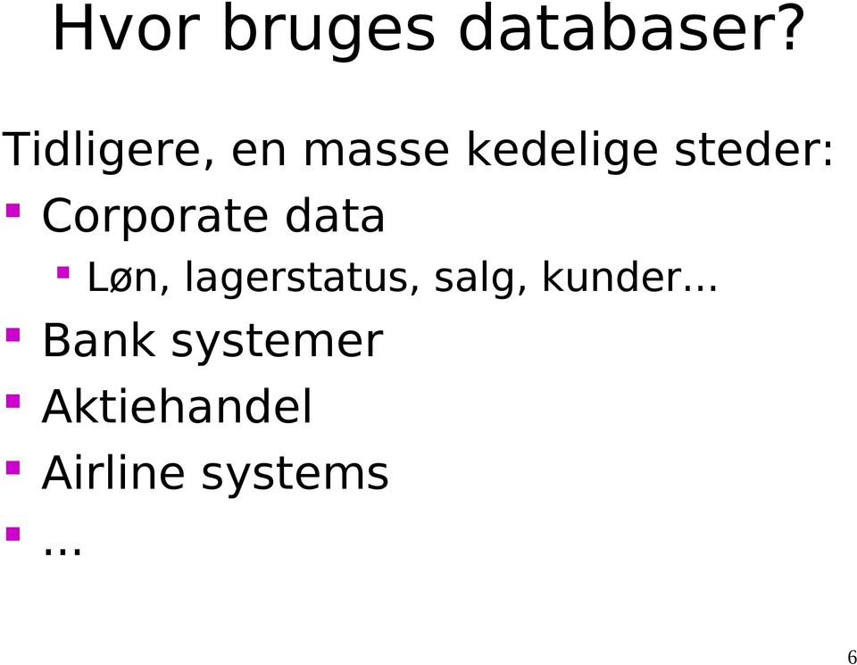 Corporate data Løn, lagerstatus, salg,