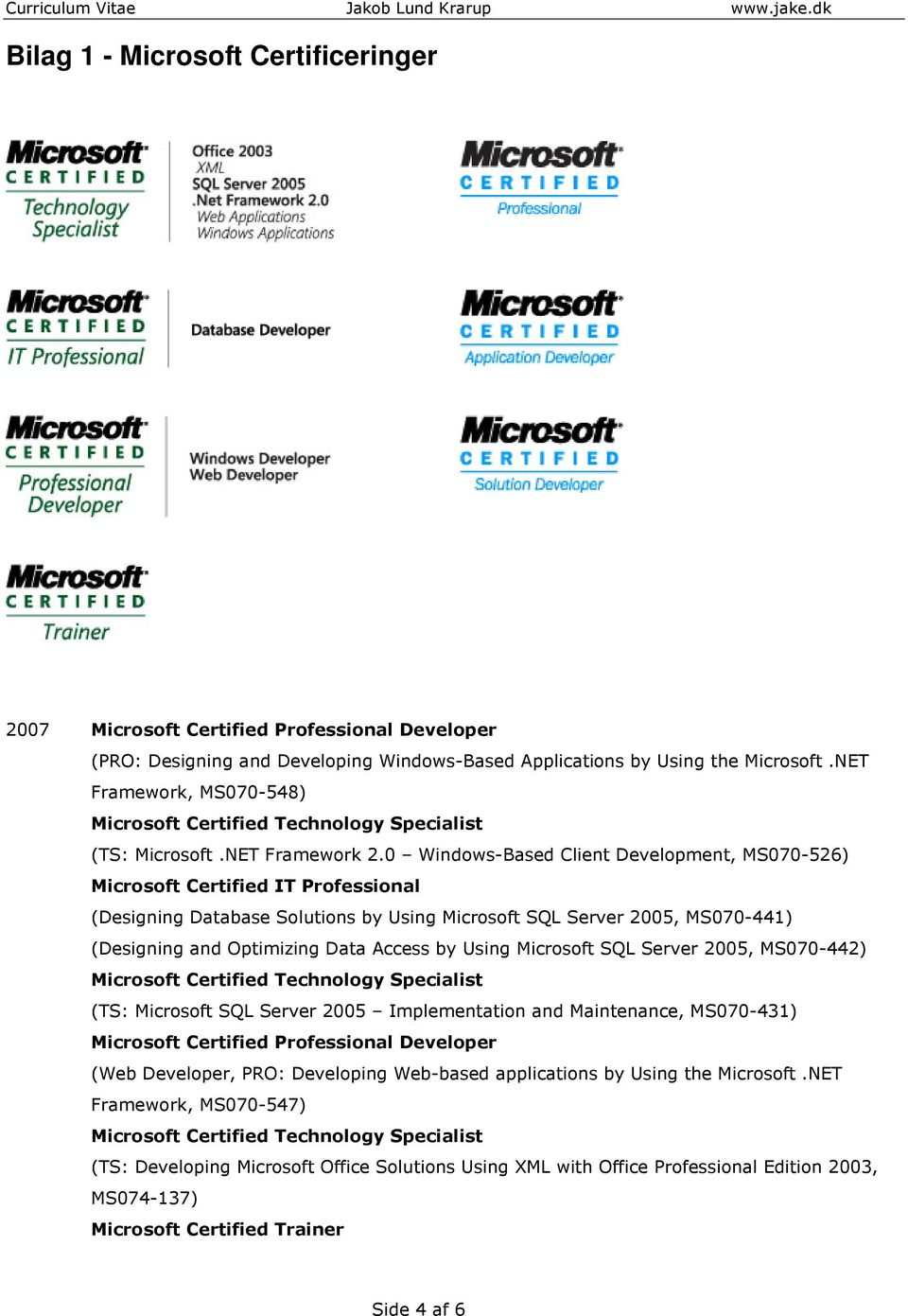 0 Windows-Based Client Development, MS070-526) Microsoft Certified IT Professional (Designing Database Solutions by Using Microsoft SQL Server 2005, MS070-441) (Designing and Optimizing Data Access