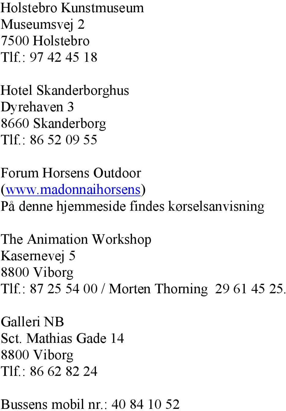 : 86 52 09 55 Forum Horsens Outdoor (www.