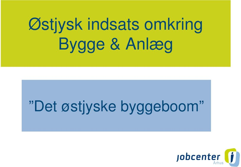 omkring Bygge