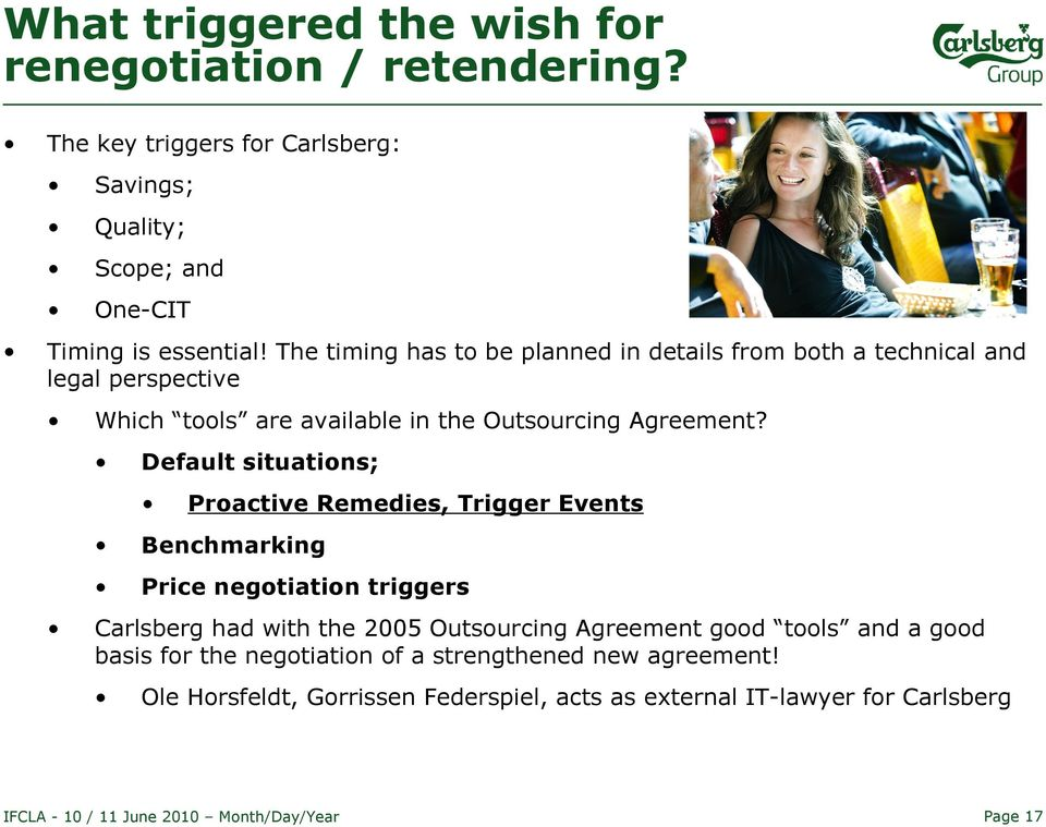 Default situations; Proactive Remedies, Trigger Events Benchmarking Price negotiation triggers Carlsberg had with the 2005 Outsourcing Agreement good