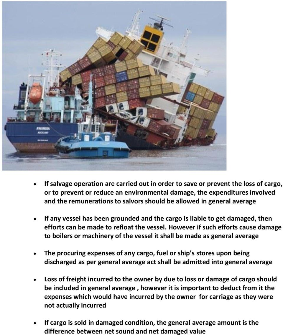 However if such efforts cause damage to boilers or machinery of the vessel it shall be made as general average The procuring expenses of any cargo, fuel or ship s stores upon being discharged as per