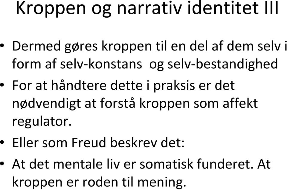 er det nødvendigt at forståkroppen som affekt regulator.