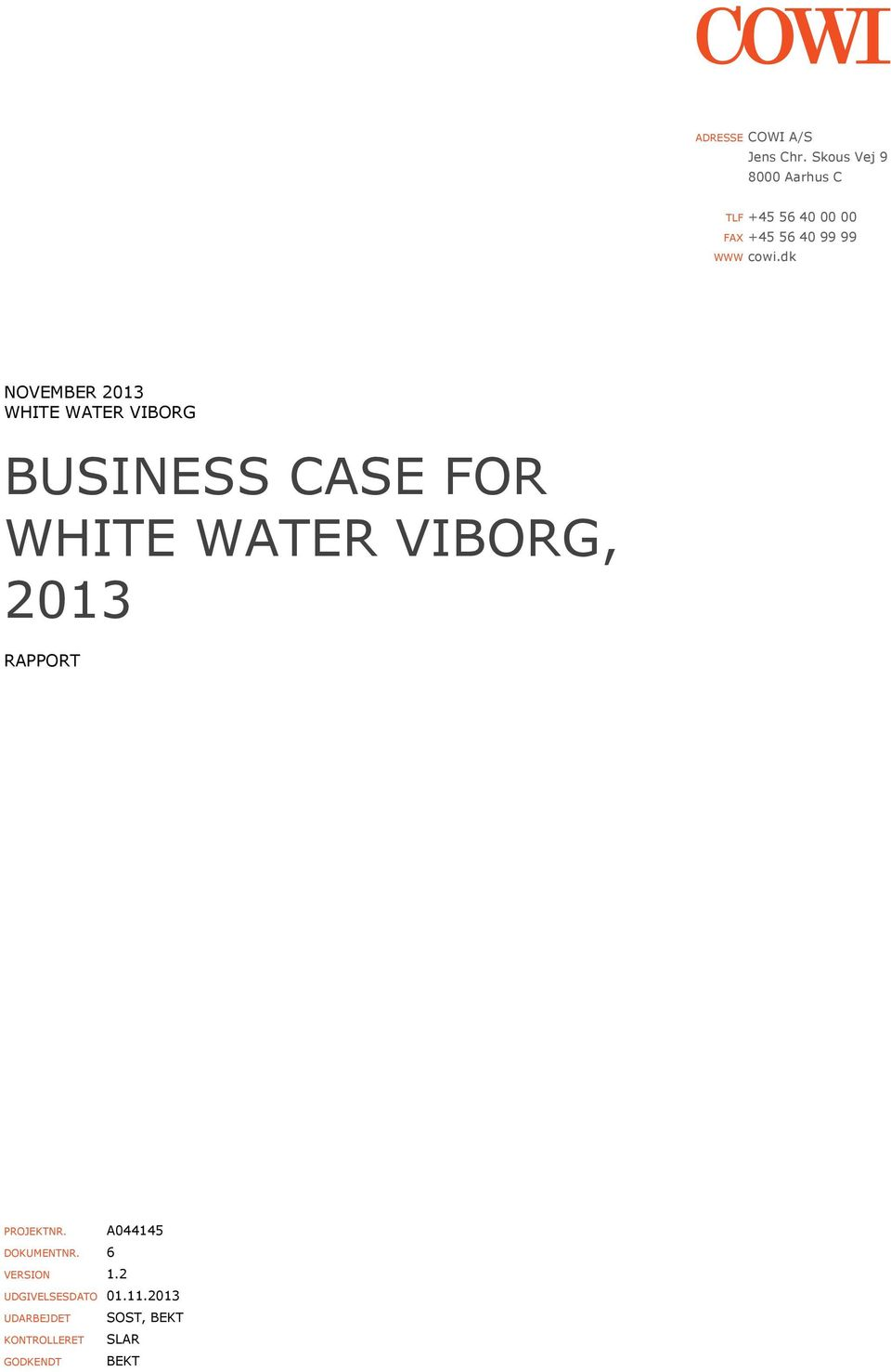 dk NOVEMBER 2013 WHITE WATER VIBORG BUSINESS CASE FOR WHITE WATER VIBORG, 2013