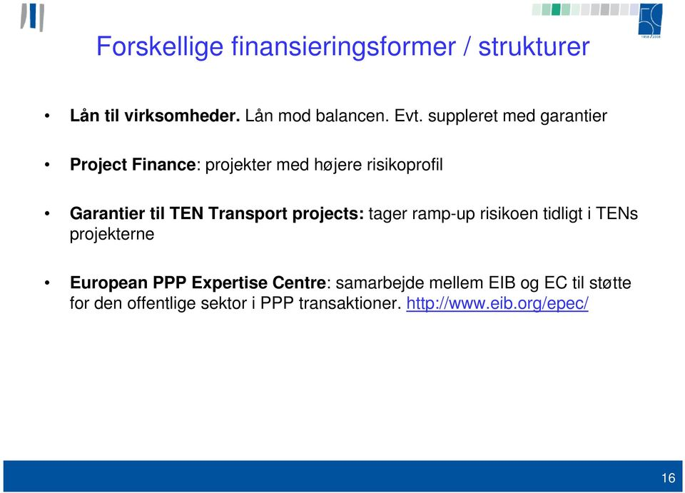 Transport projects: tager ramp-up risikoen tidligt i TENs projekterne European PPP Expertise