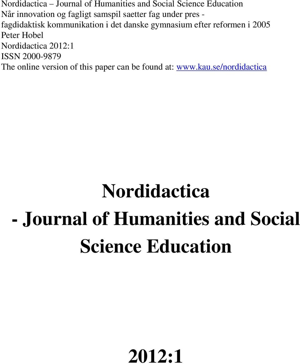 reformen i 2005 Nordidactica 2012:1 ISSN 2000-9879 The online version of this paper can be