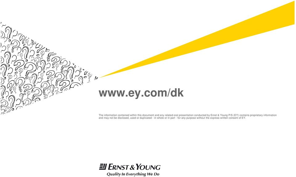 oral presentation conducted by Ernst & Young P/S (EY) contains