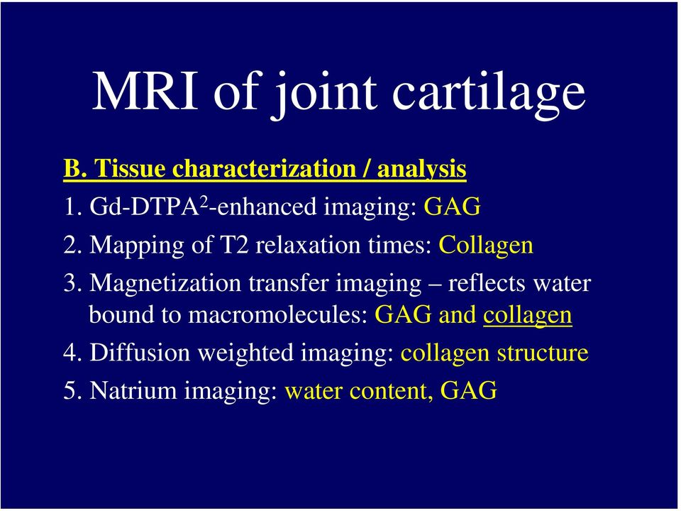 Magnetization transfer imaging reflects water bound to macromolecules: GAG and
