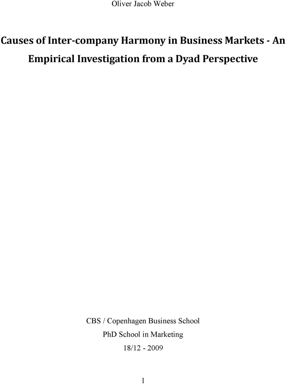 Investigation from a Dyad Perspective CBS /