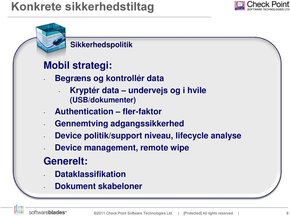 Gennemtving adgangssikkerhed - Device politik/support niveau, lifecycle analyse -