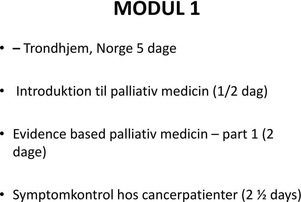 dag) Evidence based palliativ medicin part