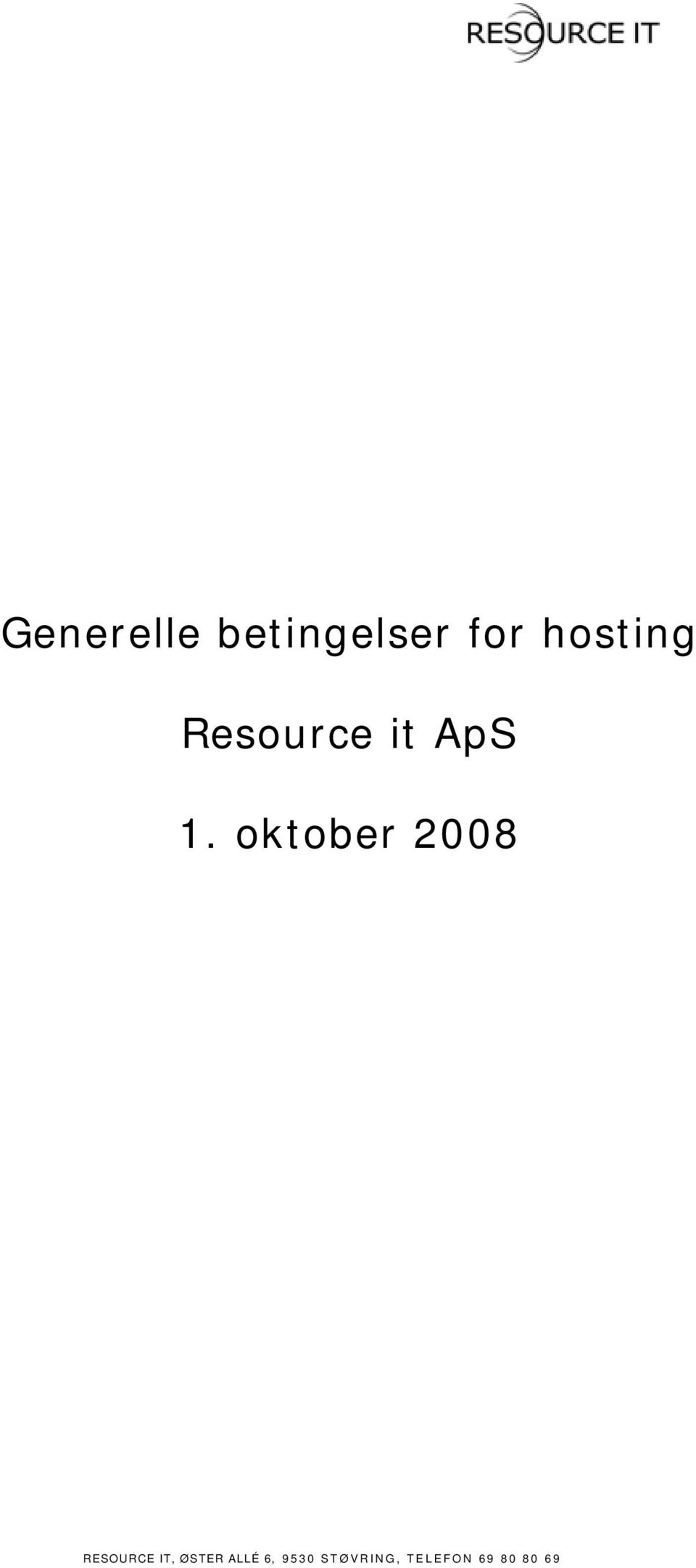 oktober 2008 RESOURCE IT, ØSTER