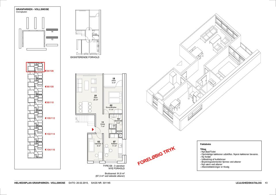 Bruttoareal: 91,8 m² (97,3 m² ved