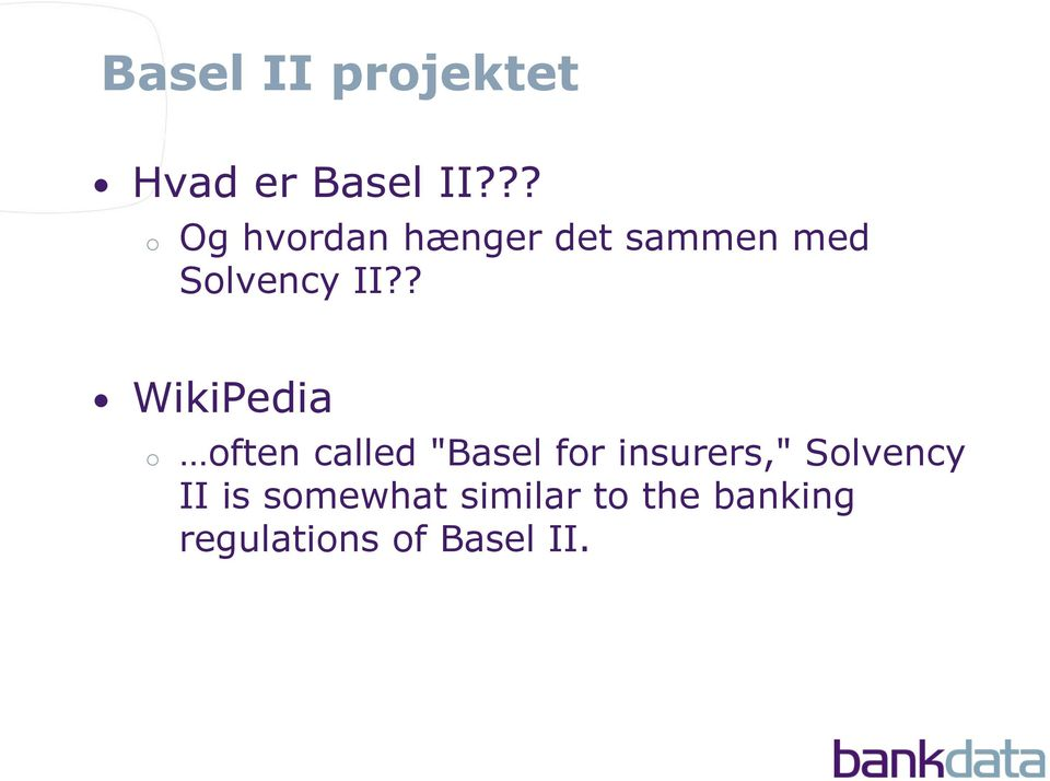 "? WikiPedia ften called ""Basel fr insurers,"""