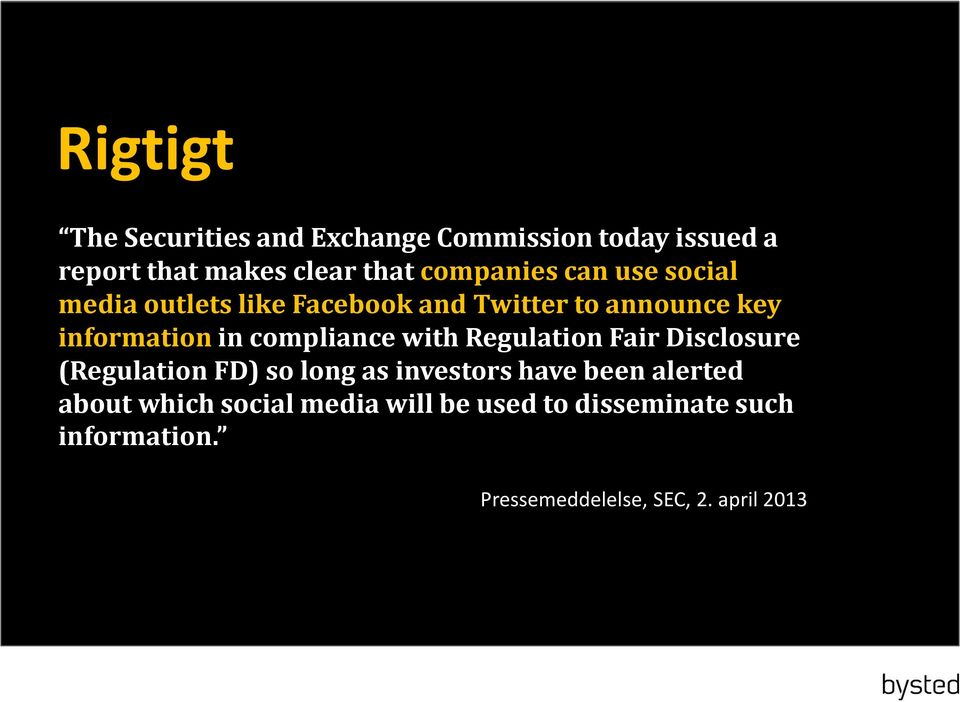 compliance with Regulation Fair Disclosure (Regulation FD) so long as investors have been alerted