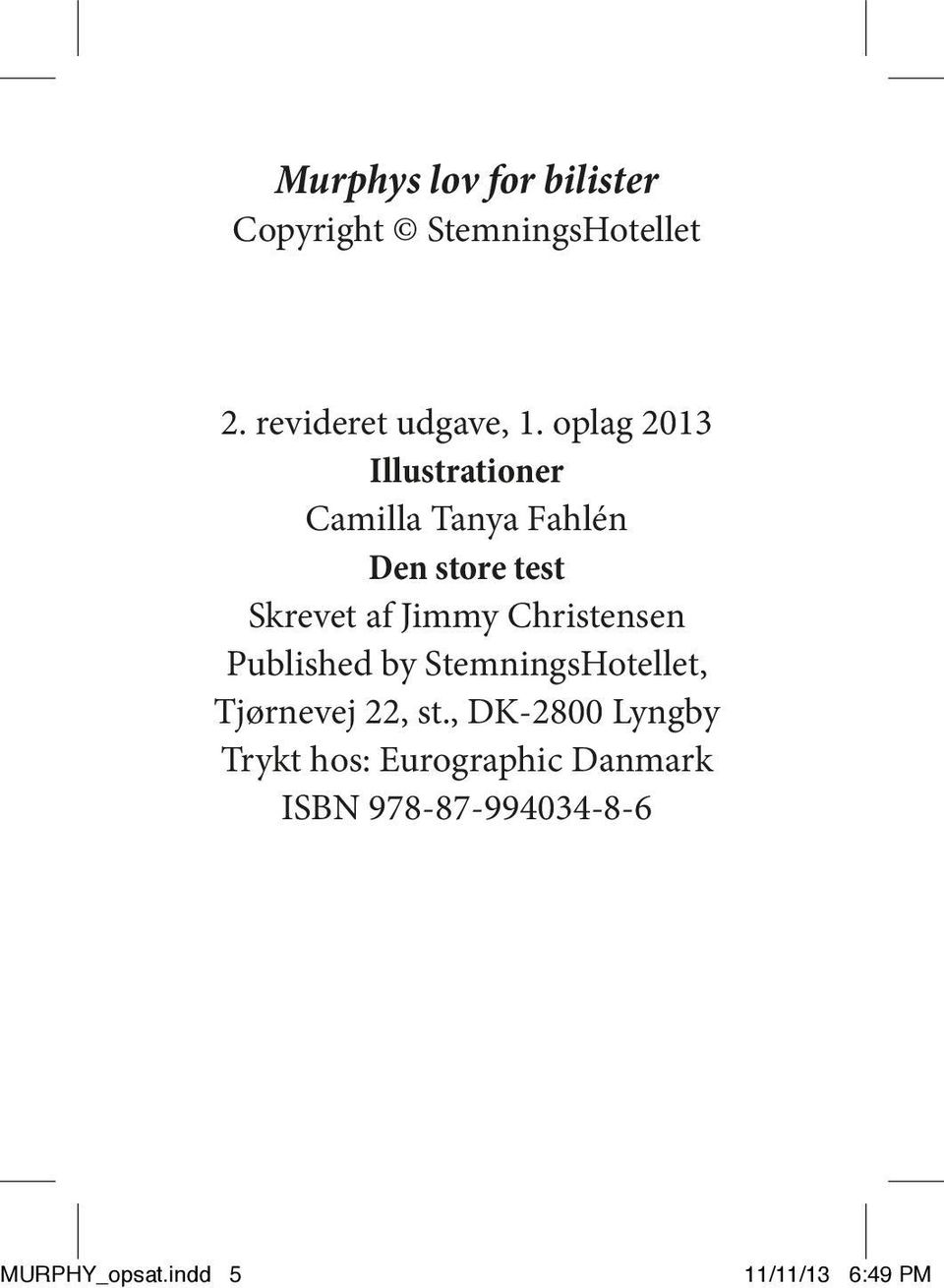Jimmy Christensen Published by StemningsHotellet, Tjørnevej 22, st.