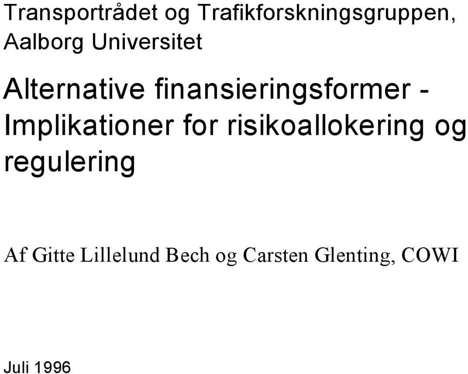 Implikationer for risikoallokering og regulering Af