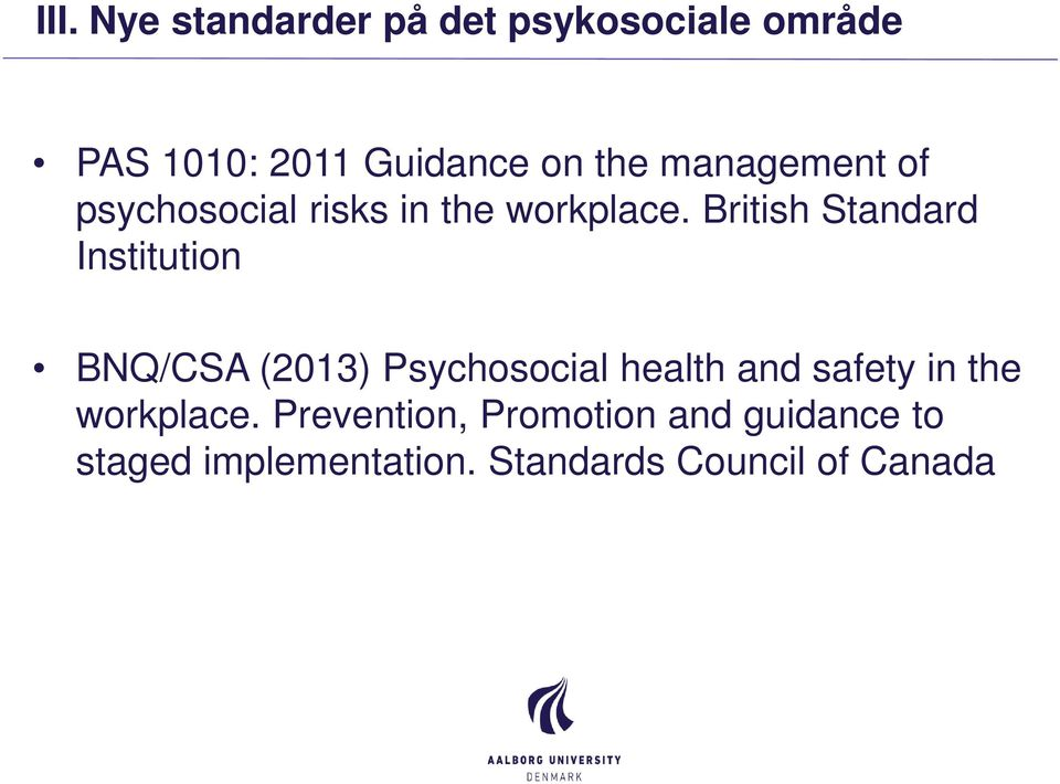 British Standard Institution BNQ/CSA (2013) Psychosocial health and safety in