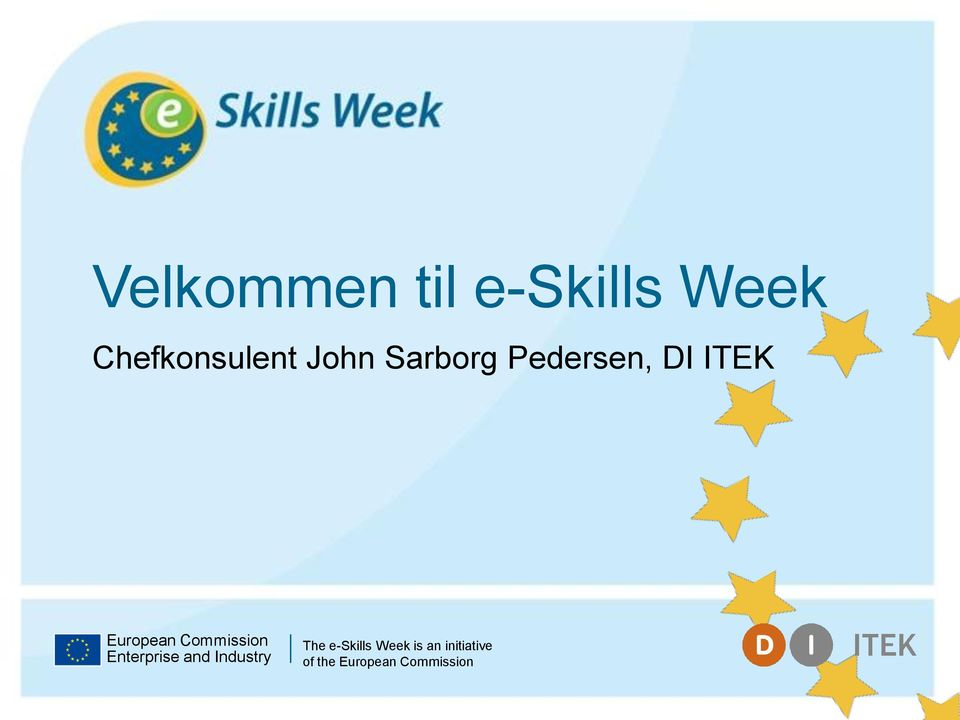 Enterprise and Industry The e-skills Week is an