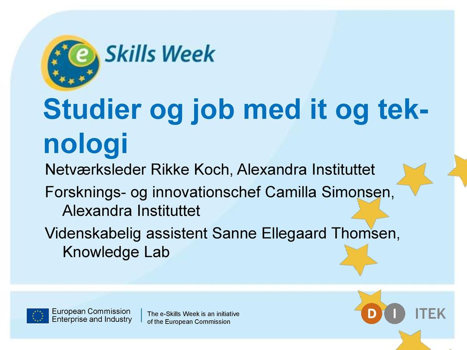 Instituttet Videnskabelig assistent Sanne Ellegaard Thomsen, Knowledge Lab
