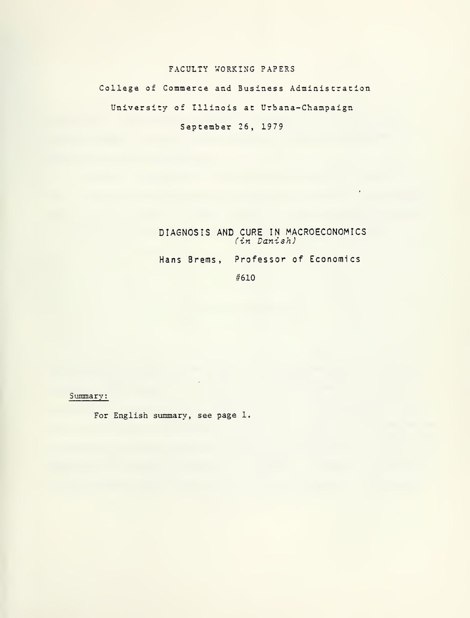 1979 DIAGNOSIS AND CURE IN MACROECONOMICS Cin Danish) Hans Brems,