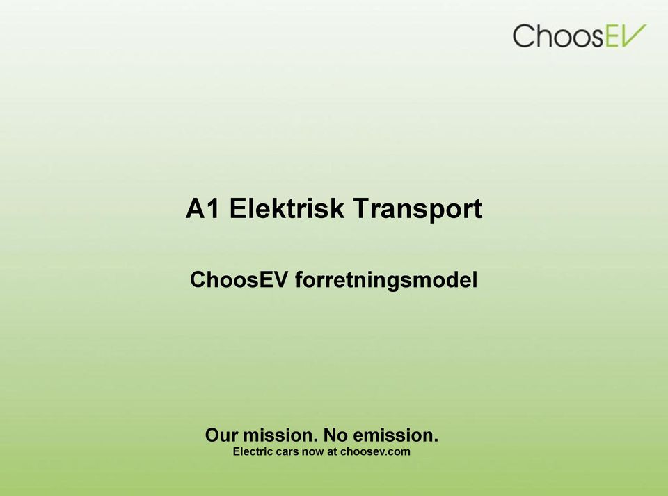 Our mission. No emission.