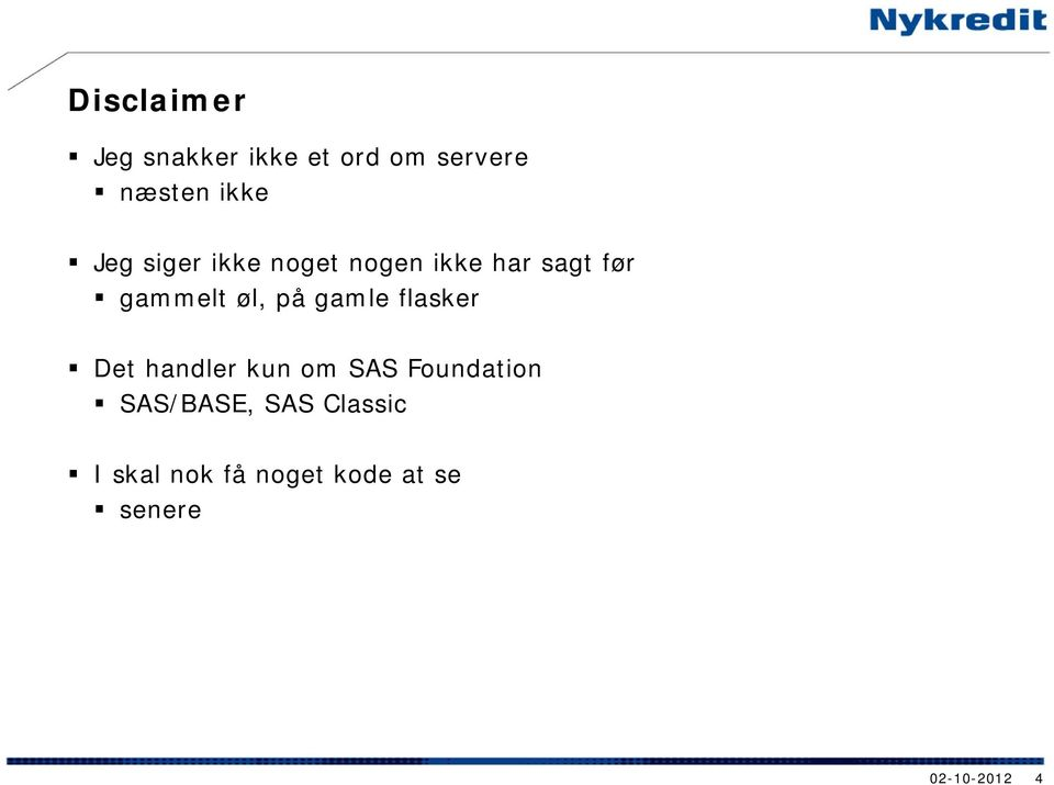 gamle flasker Det handler kun om SAS Foundation SAS/BASE,