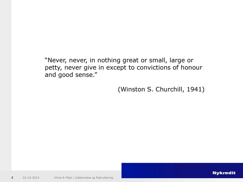honour and good sense. (Winston S.
