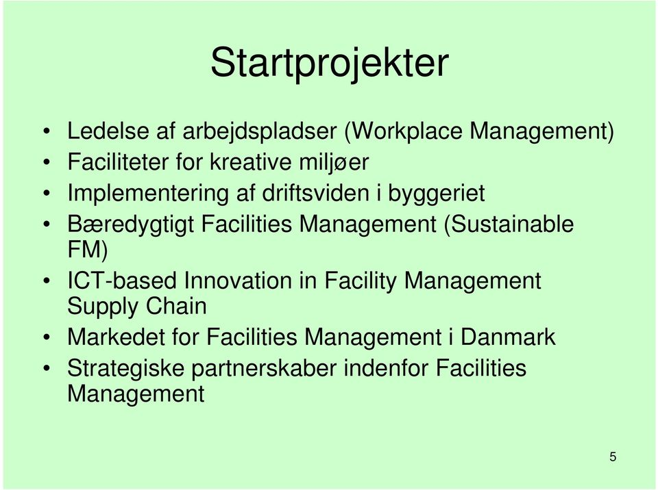 Management (Sustainable FM) ICT-based Innovation in Facility Management Supply Chain