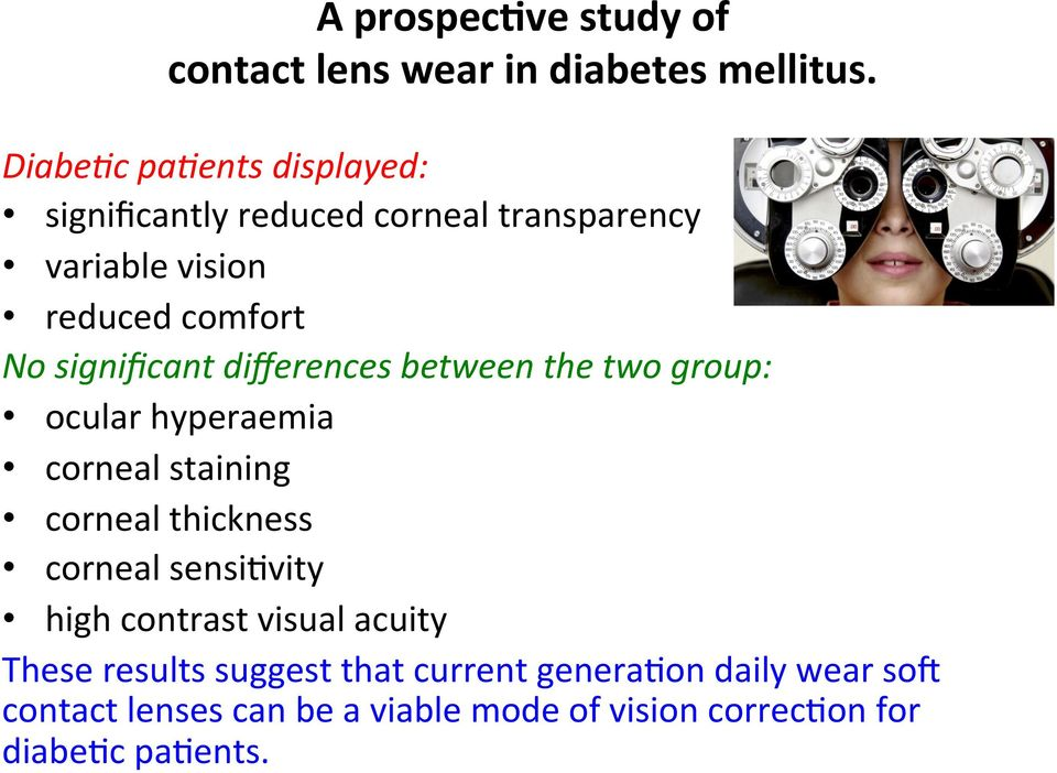 significant differences between the two group: ocular hyperaemia corneal staining corneal thickness corneal