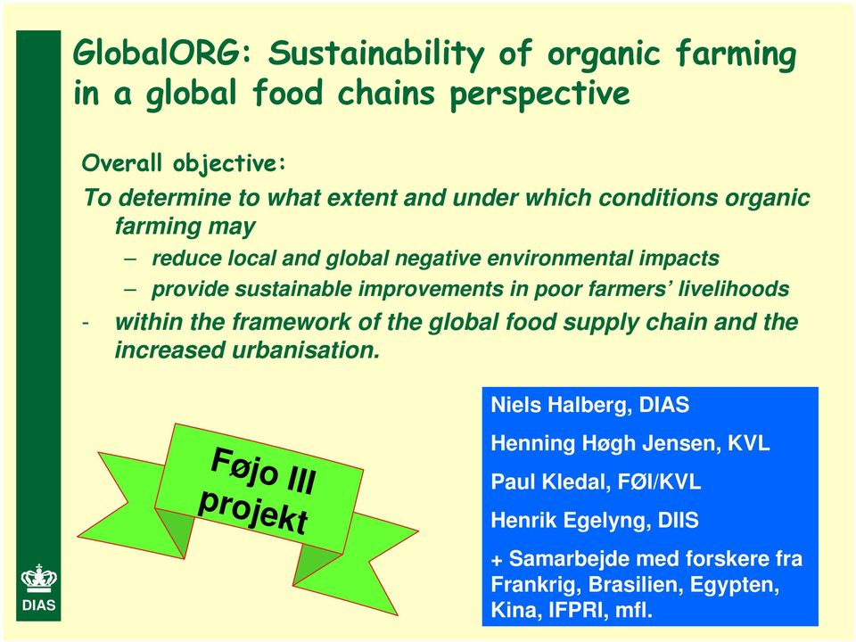 farmers livelihoods - within the framework of the global food supply chain and the increased urbanisation.