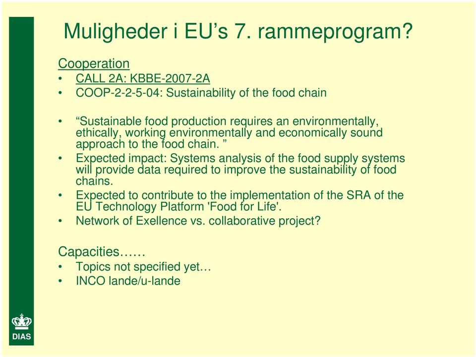 working environmentally and economically sound approach to the food chain.