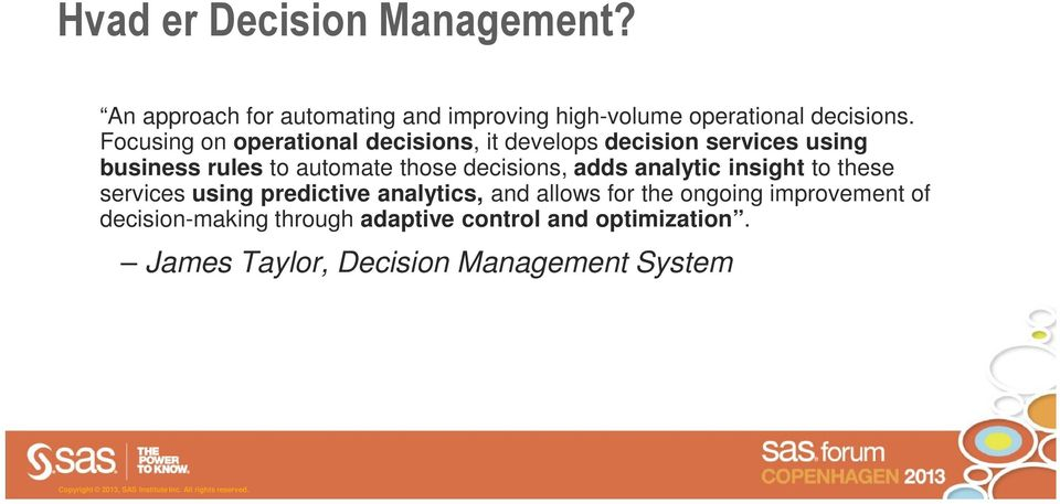 decisions, adds analytic insight to these services using predictive analytics, and allows for the ongoing