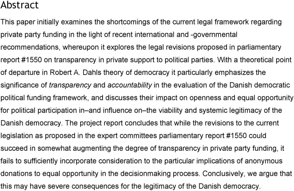 Dahls theory of democracy it particularly emphasizes the significance of transparency and accountability in the evaluation of the Danish democratic political funding framework, and discusses their