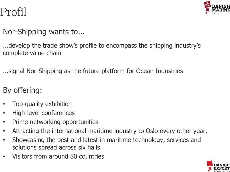 conferences Prime networking opportunities Attracting the international maritime industry to Oslo every other year.