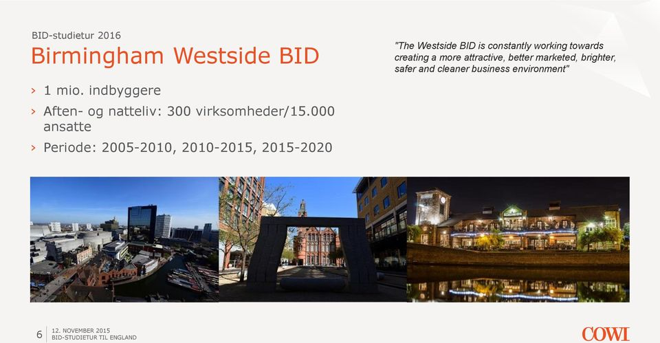 "000 ansatte Periode: 2005-2010, 2010-2015, 2015-2020 ""The Westside"